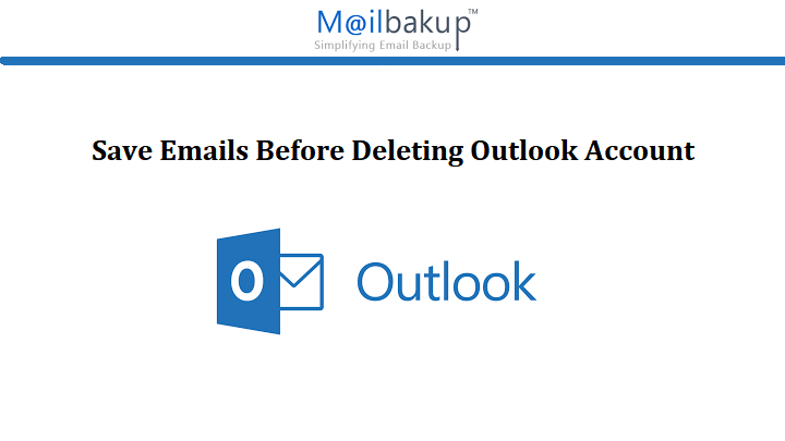 Save Emails before deleting Outlook Account